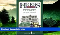 Must Have  Herbs for Sale: Growing and Marketing Herbs, Herbal Products and Herbal Know-How