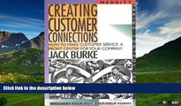 READ FREE FULL  Creating Customer Connections: How to Make Customer Service a Profit Center for