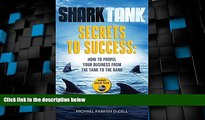 Big Deals  Shark Tank Secrets to Success: How to Propel Your Business from the Tank to the Bank