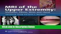 Books MRI of the Upper Extremity: Shoulder, Elbow, Wrist and Hand Full Online