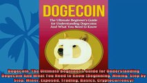 Popular book  Dogecoin The Ultimate Beginners Guide for Understanding Dogecoin And What You Need to