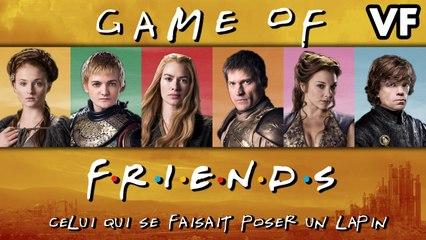 Game of Friends - Celui qui se faisait poser un lapin (VF) - WTM