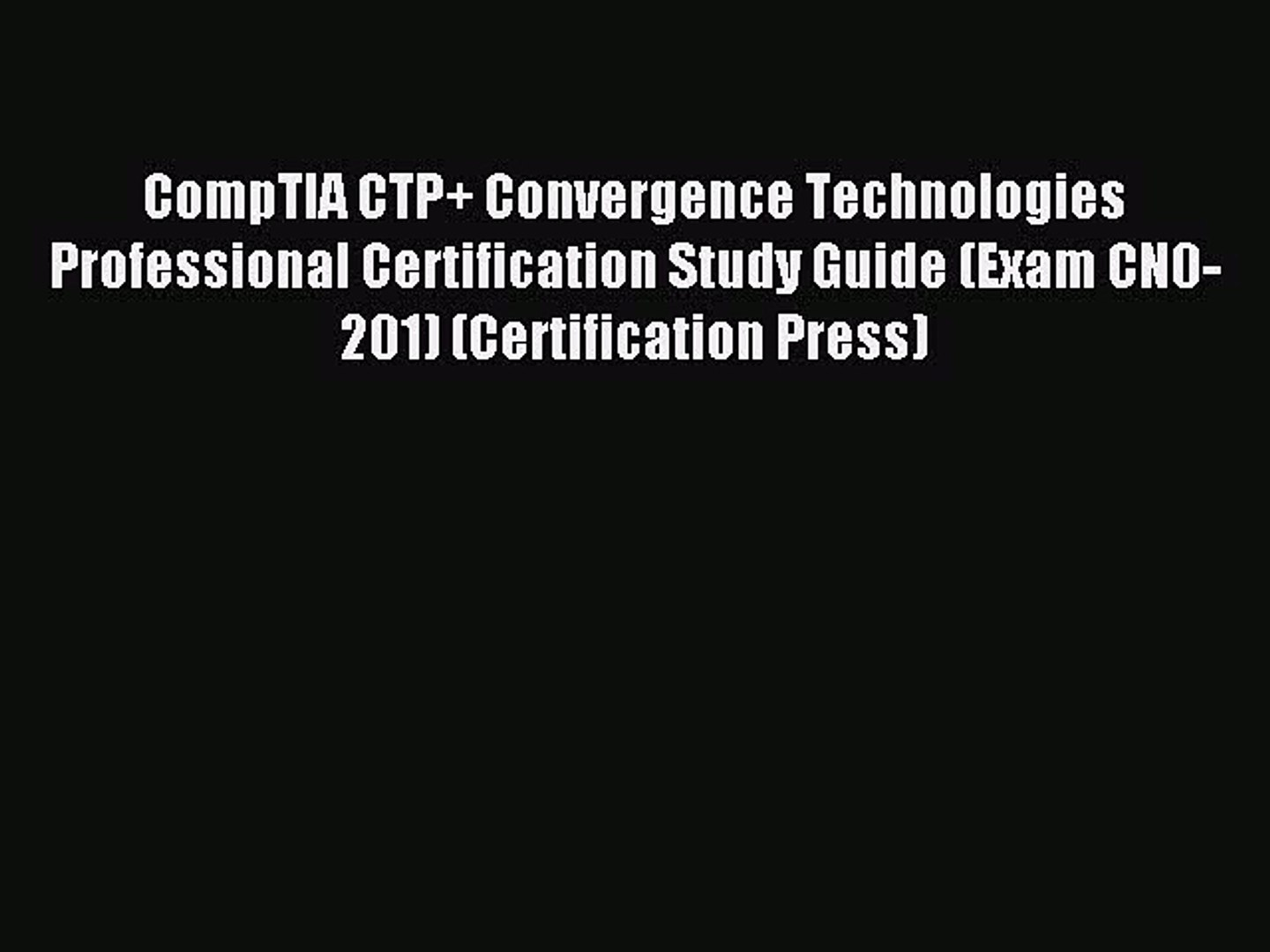 Read CompTIA CTP+ Convergence Technologies Professional Certification Study  Guide (Exam CN0-201)