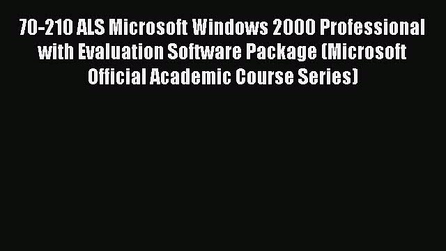Download 70-210 ALS Microsoft Windows 2000 Professional with Evaluation Software Package (Microsoft