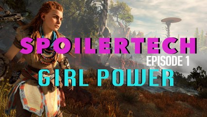 (Re-Published) SPOILERTECH: GIRL POWER - Vol. 1 Episode 1