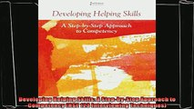 favorite   Developing Helping Skills A StepbyStep Approach to Competency HSE 123 Interviewing