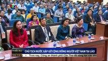 Chủ tịch nước Trần Đại Quang gặp gỡ cộng đồng người Việt Nam tại Lào