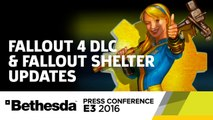 New Fallout 4 DLC and Fallout Shelter Updates - E3 2016 Bethesda Press Conference
