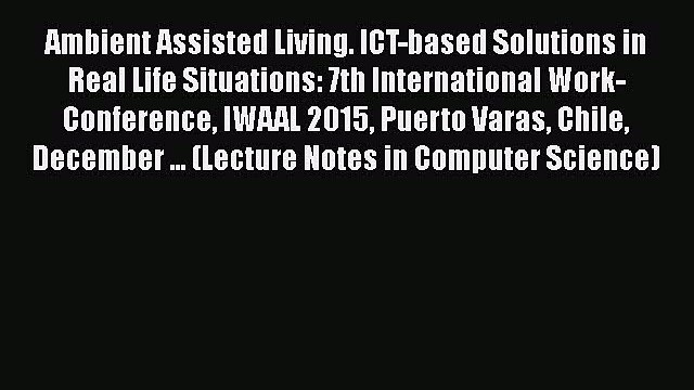 [PDF] Ambient Assisted Living. ICT-based Solutions in Real Life Situations: 7th International