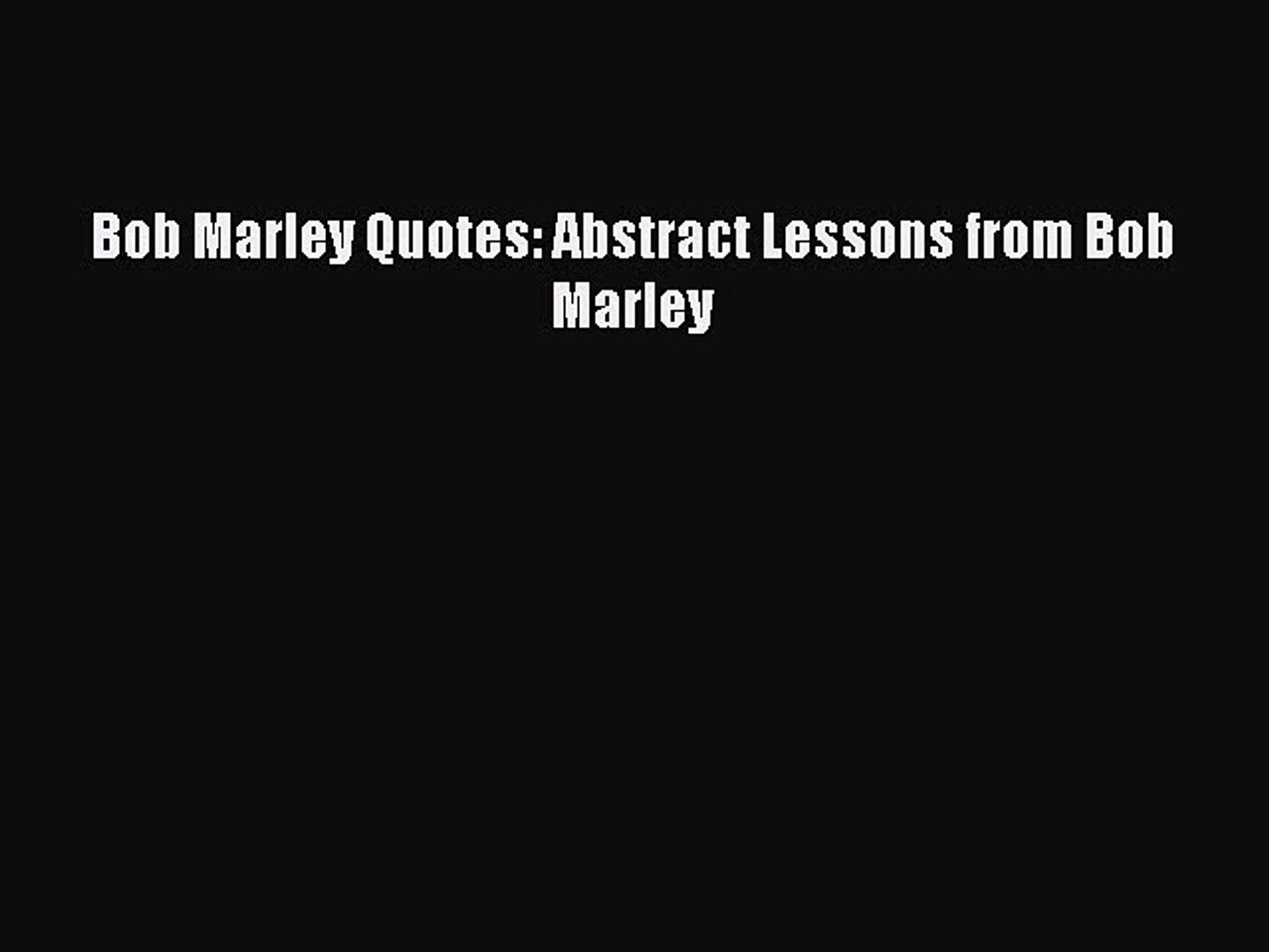 Download Bob Marley Quotes Abstract Lessons From Bob Marley Pdf Free