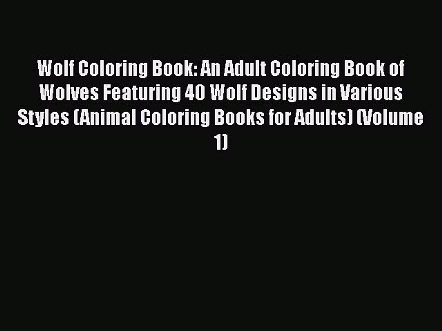 Read Book Wolf Coloring Book An Adult Coloring Book Of Wolves Featuring 40 Wolf Designs In Video Dailymotion