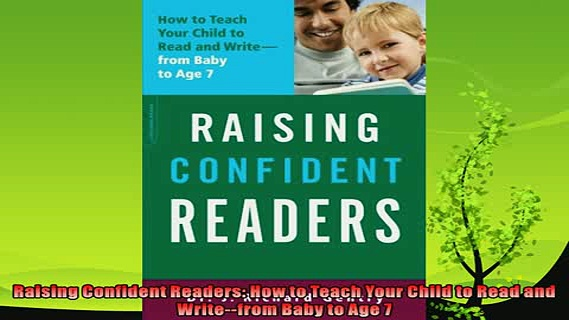 favorite   Raising Confident Readers How to Teach Your Child to Read and Writefrom Baby to Age 7