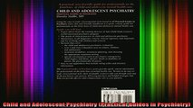READ book  Child and Adolescent Psychiatry Practical Guides in Psychiatry Full Free