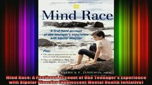 READ book  Mind Race A Firsthand Account of One Teenagers Experience with Bipolar Disorder Full Free