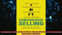 READ book  Contagious Selling How to Turn a Connection into a Relationship that Lasts a Lifetime  FREE BOOOK ONLINE