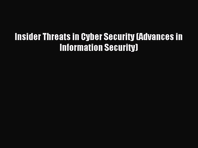 Download Insider Threats in Cyber Security (Advances in Information Security) Ebook Free