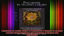 READ book  Psychiatry in Techno Colors A Psychiatrists Memoir of Lessons Learned about Diagnosis Full Free