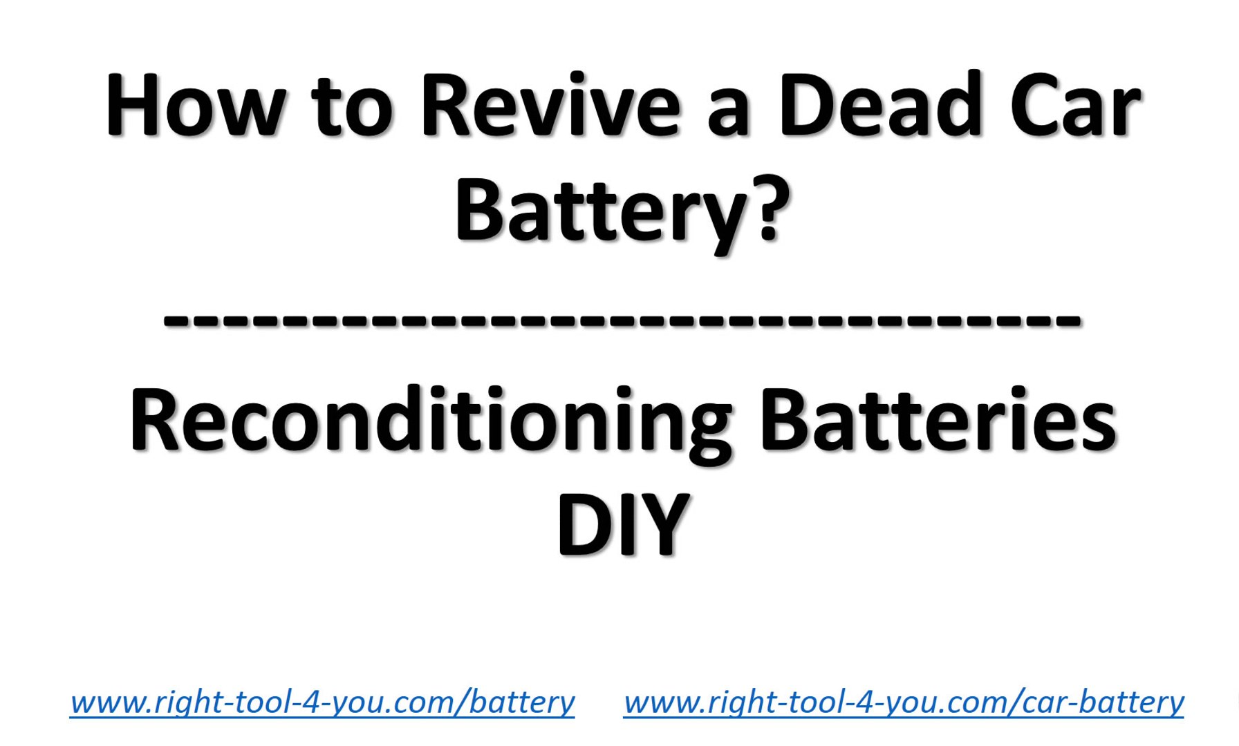 How to Revive a Car Battery and How to Make Dead Batteries Work