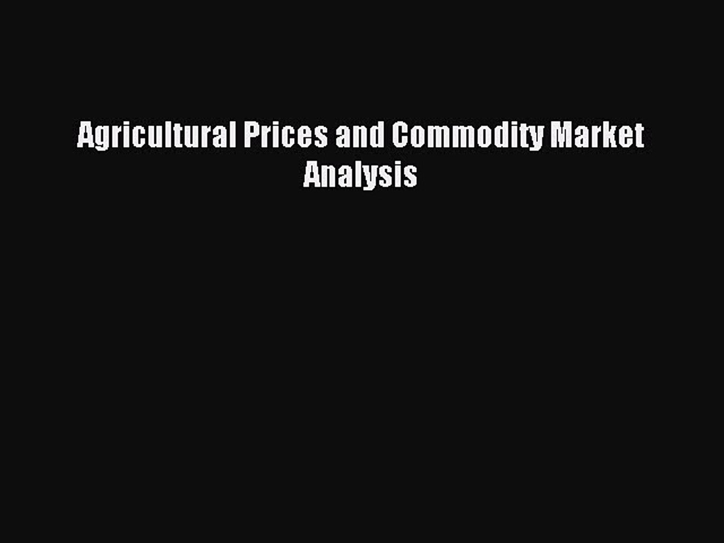 Download Agricultural Prices and Commodity Market Analysis Ebook Free