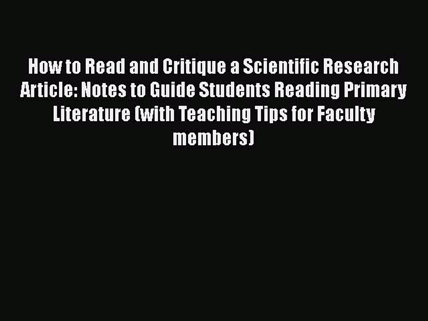 Read Books How to Read and Critique a Scientific Research Article: Notes to  Guide Students