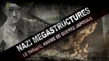 Nazi Megastructures - 10.18 - Le Yamato-navire de guerre Japonais