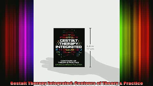 READ FREE FULL EBOOK DOWNLOAD  Gestalt Therapy Integrated Contours of Theory  Practice Full Ebook Online Free