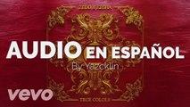 Zedd y Kesha - True Colors AUDIO EN ESPAÑOL
