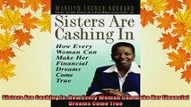 READ book  Sisters Are Cashing In How Every Woman Can make Her Financial Dreams Come True  FREE BOOOK ONLINE