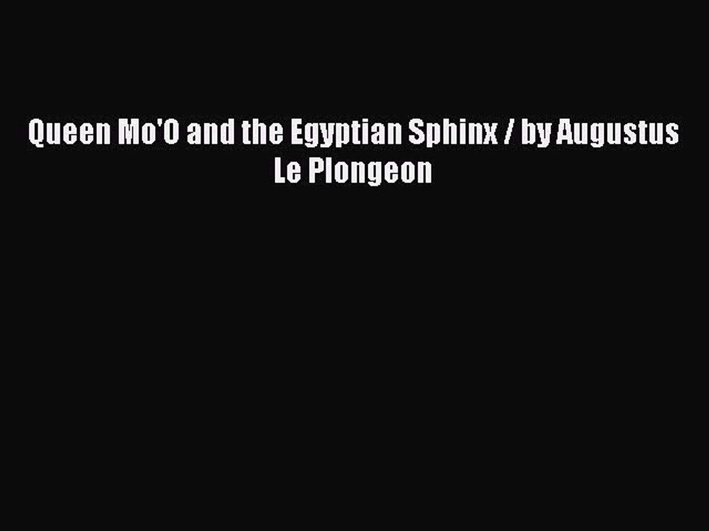 Download Books Queen Mo'O and the Egyptian Sphinx / by Augustus Le Plongeon E-Book Free