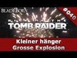 RISE OF THE TOMB RAIDER #040 - Kleiner Hänger, Grosse Explosion | Let's Play Rise Of The Tomb Raider