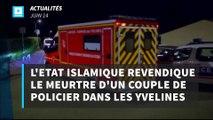 L'Etat islamique revendique le meurtre d'un couple de policier dans les Yvelines