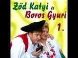 Ződ Katyi & Boros Gyuri - Haragszom Az Olyan Szóra