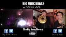 Cover Générique The BIG BANG THEORY par Big Funk Brass [MUSIQUE]
