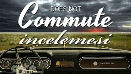 Does Not Commute İncelemesi