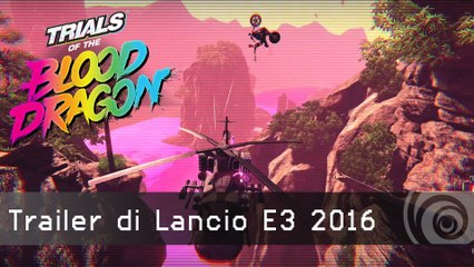 TRIALS of the BLOOD DRAGON - Trailer di Lancio E3 2016 [IT]