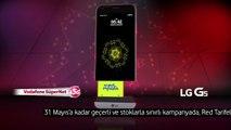 4.5G uyumlu LG G5, LG 360 kamera hediyesiyle Vodafoneda!