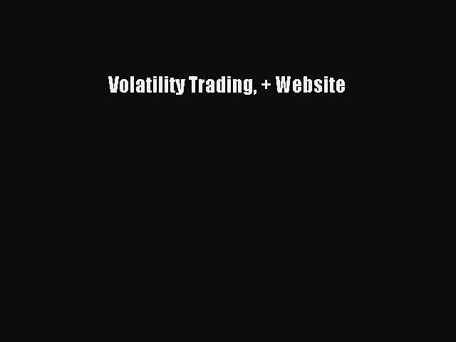 Read Volatility Trading + Website Ebook Free