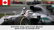 Entretien avec Jean-Louis Moncet après le GP du Canada 2016