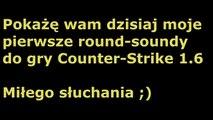 RoundSound cs 1.6 (CounterStrike 1.6) ! ♥ DRUZYNA 1/2