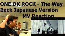 ONE OK ROCK - The Way Back Japanese Version MV Reaction