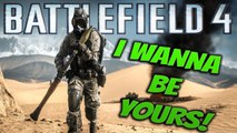 I WANNA BE YOURS! - Battlefield 4 Montage Video