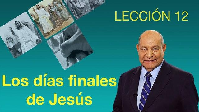 Comentario | Lección 12 | Los días finales de Jesús | Pr. Alejandro Bullón | Escuela Sabática