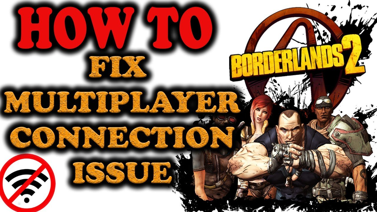 Borderlands 2 | Connection Lost - Check Network Cables Configuration |  Multiplayer Game Fix