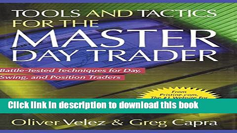 Read Tools and Tactics for the Master Day Trader: Battle-Tested Techniques for Day,  Swing, and
