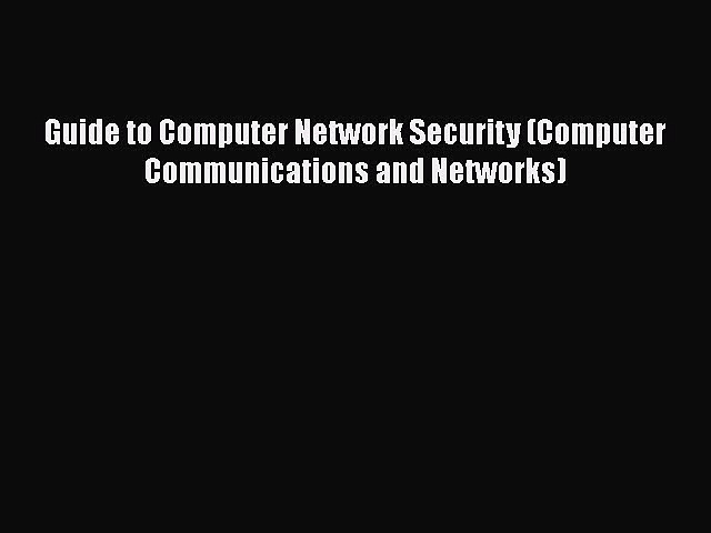 Read Guide to Computer Network Security (Computer Communications and Networks) Free Books