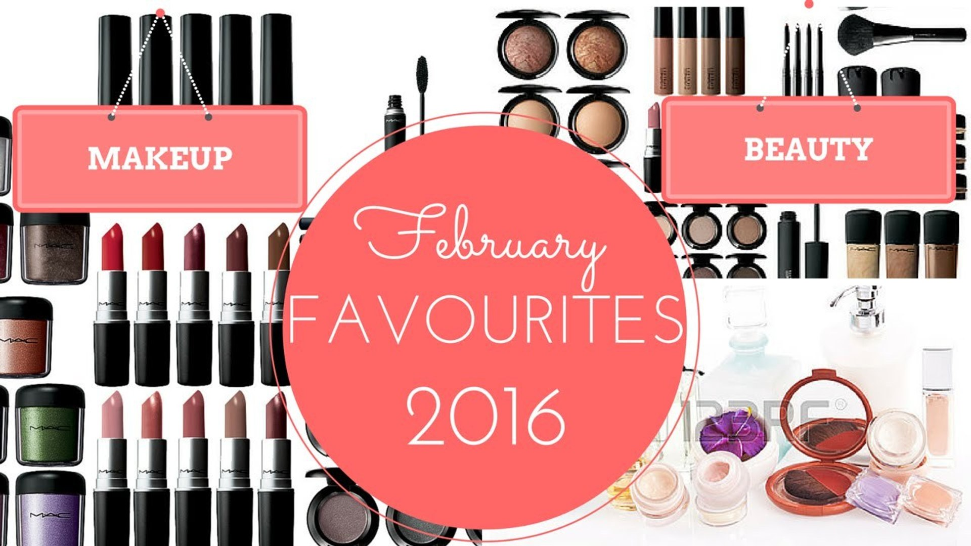 February Favourites 2016 -  Makeup and Beauty