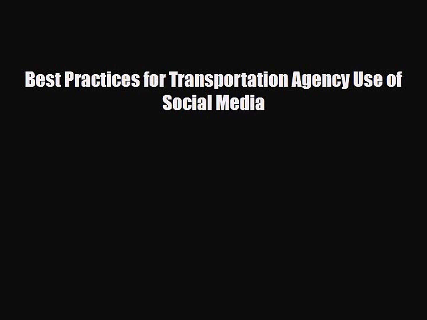 Read Best Practices for Transportation Agency Use of Social Media Free Books