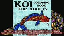 EBOOK ONLINE  Koi Coloring Book For Adults Featuring 40 Stress Relieving Paisley and Henna Koi Carp READ ONLINE