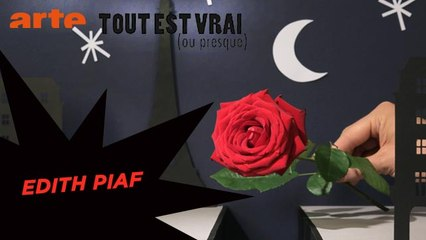 Edith Piaf - Tout est vrai (ou presque) - ARTE