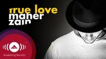 Maher Zain - True Love | ماهر زين (Official Audio 2016)